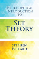 Philosophical Introduction to Set Theory, Stephen Pollard