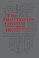 Brothers Grimm Volume 2: 110 Grimmer Fairy Tales, Jacob Grimm, Wilhelm Grimm