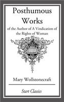 Posthumous Works, Mary Wollstonecraft