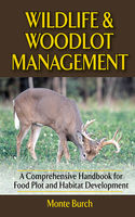 Wildlife and Woodlot Management, Monte Burch