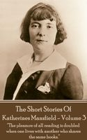 Katherine Mansfield – The Short Stories – Volume 3, Katherine Mansfield