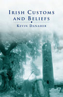 Irish Customs and Beliefs, Kevin Danaher