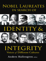 Nobel Laureates in Search of Identity and Integrity, Anders Hallengren