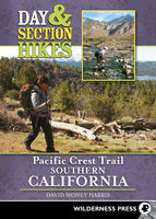 Day and Section Hikes Pacific Crest Trail: Southern California, David Harris