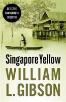 Singapore Yellow, William Gibson