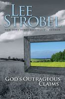 God's Outrageous Claims, Lee Strobel