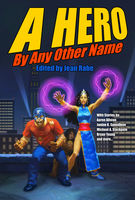 A Hero by Any Other Name, Aaron Allston, Michael A.Stackpole