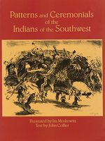 Patterns and Ceremonials of the Indians of the Southwest, Ira Moskowitz, John Collier