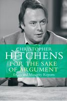 For the Sake of Argument, Christopher Hitchens