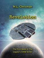 Revelation: Book 1 of the Legacy's Child Series, M.L.Chrisman