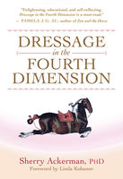 Dressage in the Fourth Dimension, Sherry Ackerman