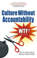 Culture Without Accountability – WTF? What's the Fix?, Brian Bedford, Julie Miller