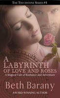 A Labyrinth of Love and Roses, Beth Barany