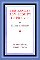 The Banner Boy Scouts in the Air, George A.Warren