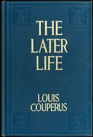 The Later Life, Louis Couperus
