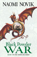 Black Powder War (The Temeraire Series, Book 3), Naomi Novik
