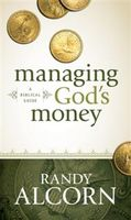 Managing God's Money, Randy Alcorn