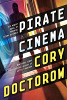 Pirate Cinema, Cory Doctorow