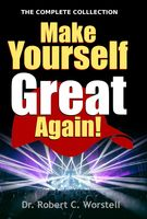 Make Yourself Great Again – Complete Collection, Robert C.Worstell