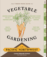 Timber Press Guide to Vegetable Gardening in the Pacific Northwest, Lorene Edwards Forkner