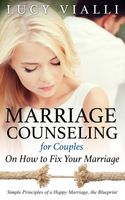 Marriage Counseling for Couples: On How to Fix Your Marriage, Lucy Vialli