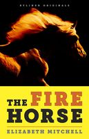 The Fire Horse, Elizabeth Mitchell