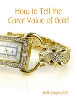 How to Tell the Carat Value of Gold, Beth Eaglescliffe