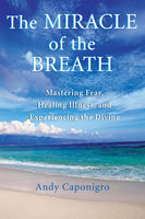 The Miracle of the Breath, Andy Caponigro