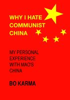 Why I Hate Communist China: My personal experience with Mao's China, Bo Karma