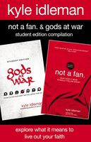 Not a Fan and Gods at War Student Edition Compilation, Kyle Idleman