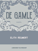 De gamle, Elith Reumert