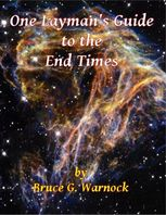 One Layman's Guide to the End Times, Bruce Warnock