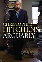 Arguably: Selected Essays, Christopher Hitchens