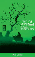 Training Your Mind To Realize Its Potential, Paul Davies