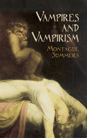Vampires and Vampirism, Montague Summers