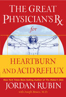The Great Physician's Rx for Heartburn and Acid Reflux, Jordan Rubin