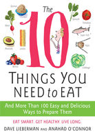 The 10 Things You Need to Eat, Anahad O'Connor