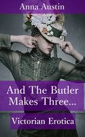 And The Butler Makes Three, Anna Austin