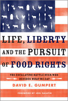 Life, Liberty, and the Pursuit of Food Rights, David E.Gumpert