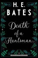 Death of a Huntsman, H.E.Bates
