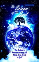 The Science of the Soul: The Balance Between Energy, Life, Mind, Soul, Spirit and God, Daniel Marques