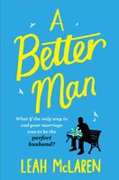 A Better Man, Leah McLaren