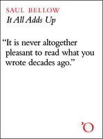 It All Adds Up, Saul Bellow