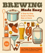 Brewing Made Easy, 2nd Edition, Dennis Fisher, Joe Fisher