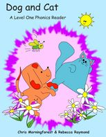 Dog and Cat – A Level One Phonics Reader, Chris Morningforest, Rebecca Raymond