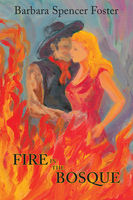 Fire in the Bosque, Barbara Spencer Foster