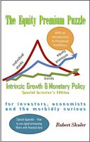 The Equity Premium Puzzle, Intrinsic Growth & Monetary Policy, Robert Shuler