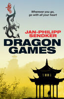 Dragon Games, Jan-Philipp Sendker