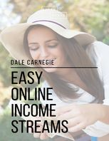 Easy Online Income Streams, Dale Carnegie