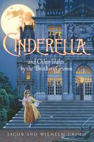 Cinderella and Other Tales by the Brothers Grimm Complete Text, Jacob Grimm, Wilhelm Grimm